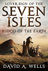 Blood of the Earth (Sovereign of the Seven Isles Book 4)