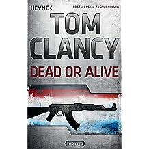 Dead or Alive: Ein Jack Ryan Roman