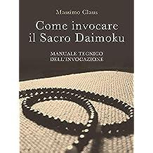 Come invocare il Sacro Daimoku - Manuale TECNICO dell'Invocazione