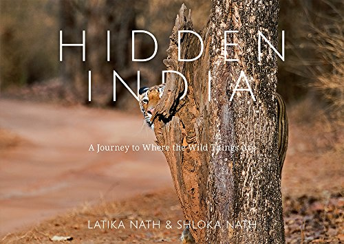 Hidden India: A Journey to Where the Wild Things Are