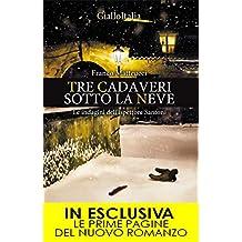 Tre cadaveri sotto la neve (Le indagini dell'ispettore Santoni Vol. 3) (Italian Edition)