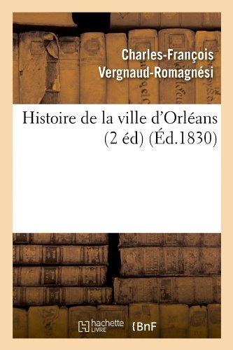Histoire de la ville d'Orléans (2 éd) (Éd.1830)