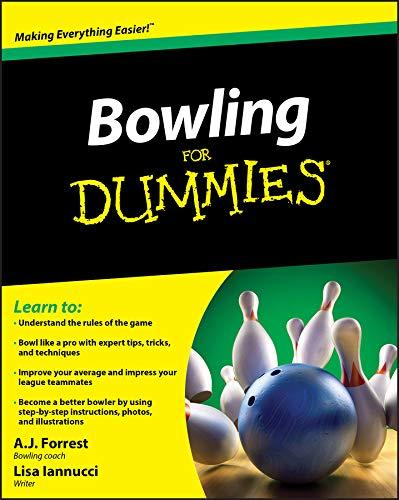 Bowling For Dummies (English Edition) por A.J. Forrest