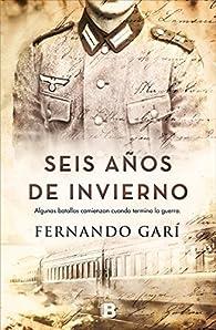 Seis años de invierno par Fernando Garí