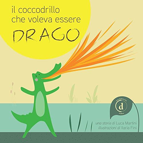Il coccodrillo che voleva essere drago