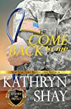 Come Back To Me (To Serve and Protect Book 5)