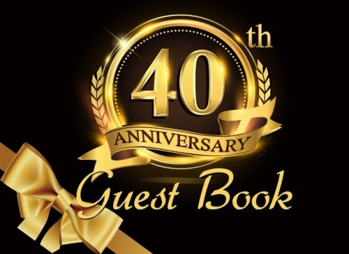 40th Anniversary Guest Book: Black & Gold Guest Book for 40th Birthday Party & Ruby Anniversary