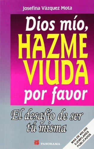 Dios Mío, Hazme Viuda Por Favor descarga pdf epub mobi fb2