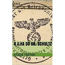 A Ilha do Dr. Schultz (Portuguese Edition)
