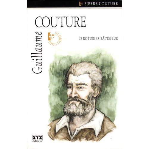 Guillaume Couture, le roturier bâtisseur