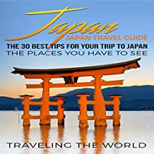 Japan: The 30 Best Tips for Your Trip to Japan