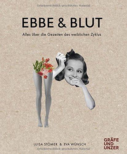 """Wie Funktioniert Der Weibliche Zyklus: Der Weibliche Zyklus Als Buch: """"Ebbe Und Blut"""" Ist"""