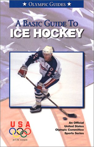 A Basic Guide to Ice Hockey: Olympic Guide (Olympic Guides)
