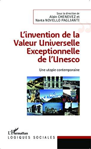 L'invention de la Valeur Universelle Exceptionnelle de l'Unesco: Une utopie contemporaine