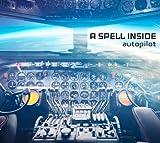 Songtexte von A Spell Inside - Autopilot