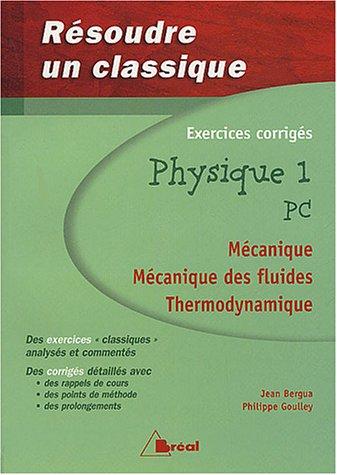 Physique 1 PC : mécanique, mécanique des fluides, thermodynamique