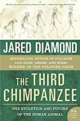 The Third Chimpanzee: The Evolution and Future of the Human Animal (P.S.) by Jared M. Diamond (2006-01-03)