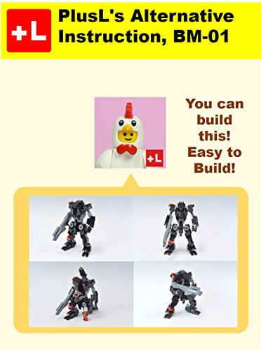 PlusL's Alternative Instruction, BM-01: You can build the BM-01 out of your own bricks! (English Edition)