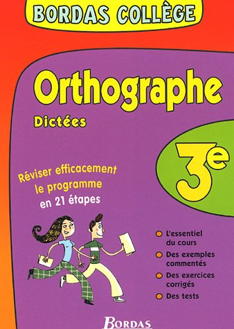 BORDAS COLLEGE ORTHO/DICTEES 3E NP (Ancienne Edition)