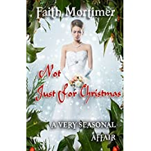 Not Just For Christmas: A Very Seasonal Affair (Affair Series Book 4)