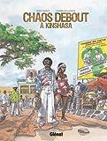 Chaos debout à Kinshasa