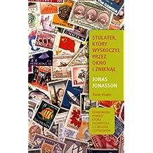 Stulatek, ktory wyskoczyl przez okno i zniknal (polish) by Jonasson Jonas (2012-01-01)