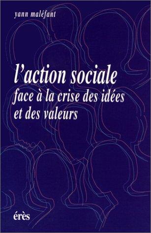 L'action sociale face à la crise des idées et des valeurs