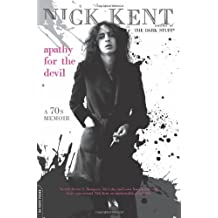 [ [ [ Apathy for the Devil: A Seventies Memoir[ APATHY FOR THE DEVIL: A SEVENTIES MEMOIR ] By Kent, Nick ( Author )Aug-31-2010 Paperback
