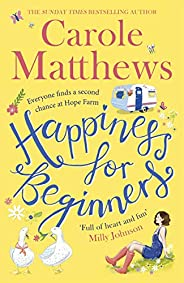 Happiness for Beginners: Fun-filled, feel-good fiction from the Sunday Times bestseller (English Edition)