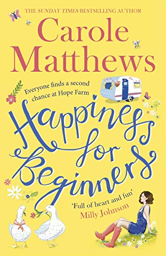 Happiness for Beginners: One broken family. Two hearts meeting. Dozens of naughty animals! by [Matthews, Carole]