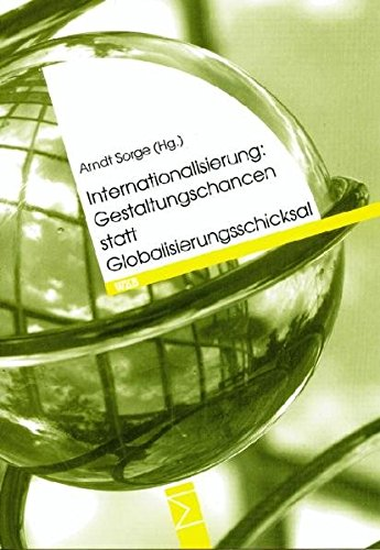 Internationalisierung: Gestaltungschancen statt Globalisierungsschicksal
