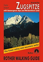 Around the Zugspitze. With Ammergauer Alps and Werdenfelser Land (Rother Walking Guide)