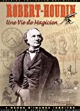 Robert-Houdin - Une vie de magicien [Édition Collector]