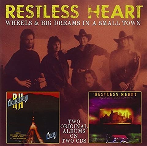 Wheels/Big Dreams In A Small Town by Restless Heart (2013-04-02)