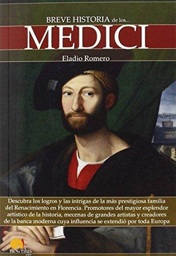 Breve historia de los Medici (Nowtilus Breve historia) por Eladio Romero García