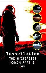 Tessellation (The Hysteresis Chain Book 2)
