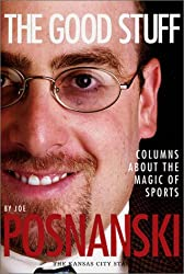 Title: The Good Stuff Columns about the Magic of Sports