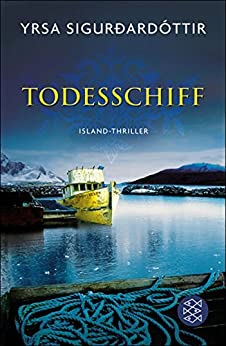 Todesschiff: Ein Island-Krimi von [Sigurdardóttir, Yrsa]