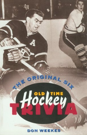 The Original Six: Old Time Hockey Trivia