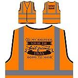 Zu Meinem Bruder, Du Bist Der Beste Freund, Personalisierte High Visibility Orange Sicherheitsjacke Weste s389vo
