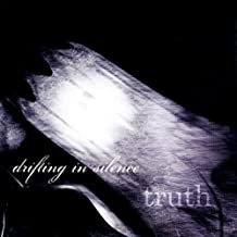 Truth by Drifting in Silence (2009-06-30)