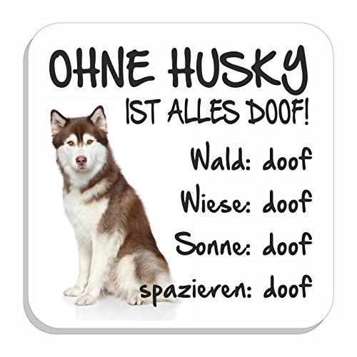 """Kühlschrankmagnet """"Ohne Husky ist alles doof!"""" BRAUNER Siberian Husky Magnet Hund Pin"""