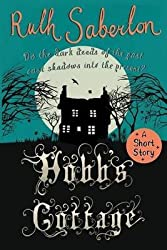 [Hobb's Cottage : A Short Story] (By (author) Ruth Saberton) [published: September, 2014]