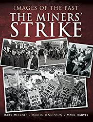 The Miners' Strike (Images of the Past)