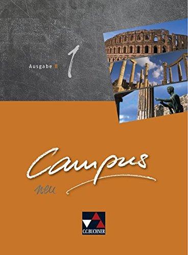 Campus B – neu / Gesamtkurs Latein: Campus B – neu / Campus B 1 - neu: Gesamtkurs Latein