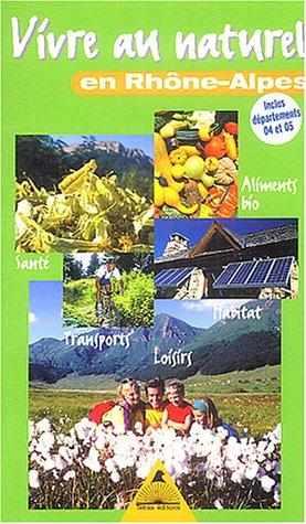 Vivre au naturel en Rhône-Alpes
