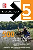 5 Steps to a 5 500 AP Environmental Science Questions to Know by Test Day (5 Steps to a 5 on the Advanced Placement Examinations Series) by Jane P. Gardner (2011-12-19)