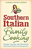 Southern Italian Family Cooking: Simple, healthy and affordable food from Italy's cucina povera [Lingua Inglese]