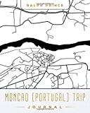 Moncao (Portugal) Trip Journal: Lined Travel Journal/Diary/Notebook With Moncao (Portugal) Map Cover Art