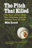 The Pitch That Killed by Mike Sowell (2004-03-28)